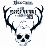 Dread Central Presents The Best Horror Festivals in the World 2021 Laurels